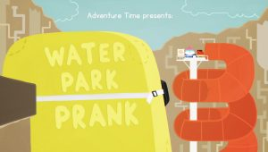 Adventure Time – T6E37 – Water Park Prank