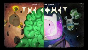 Adventure Time – T6E43 – The Comet