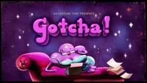 Adventure Time – T4E12 – Gotcha! [Sub. Español]