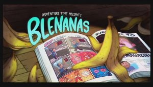 Adventure Time – T9E23 – Blenanas [Sub. Español]