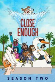 Close Enough: Temporada 2